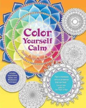 Color Yourself Calm Adult Coloring Book : A Mindfulness Coloring Book