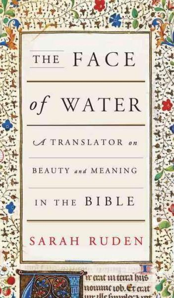 Face of Water : A Translator on Beauty and Meaning in the Bible