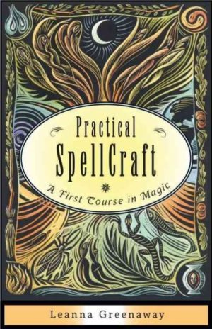 Practical Spellcraft : A First Course in Magic