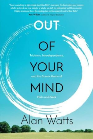 Out of Your Mind : Tricksters, Interdependence, and the Cosmic Game of Hide-and-Seek