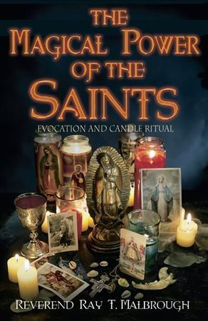Magical Power of the Saints : Evocation and Candle Rituals