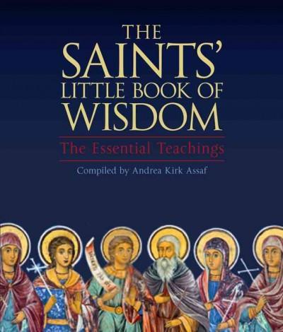 Saints' Little Book of Wisdom : The Essential Teachings