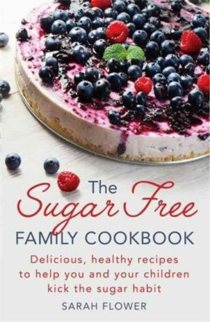 Sugar-Free Family Cookbook