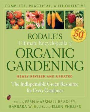 Rodale's Ultimate Encyclopedia of Organic Gardening