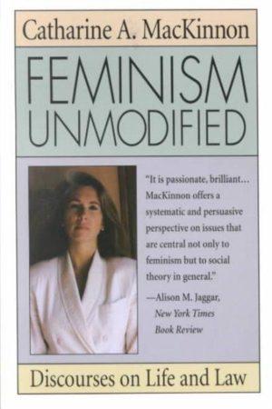 Feminism Unmodified