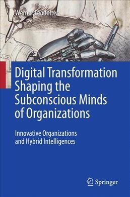 Digital Transformation Shaping the Subconscious Minds of Organizations