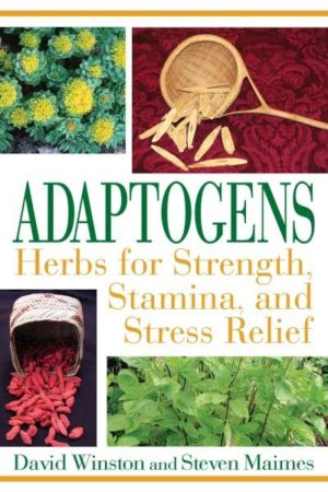 Adaptogens : Herbs for Strength, Stamina, and Stress Relief