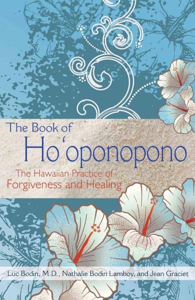 Book of Ho'oponopono : The Hawaiian Practice of Forgiveness and Healing