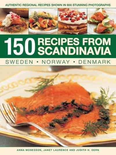 150 Recipes from Scandinavia
