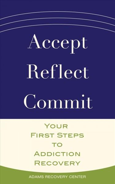 Accept, Reflect, Commit