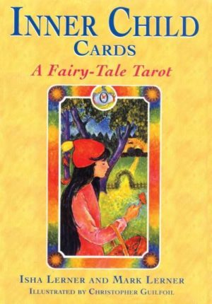Inner Child Cards : A Fairy-Tale Tarot