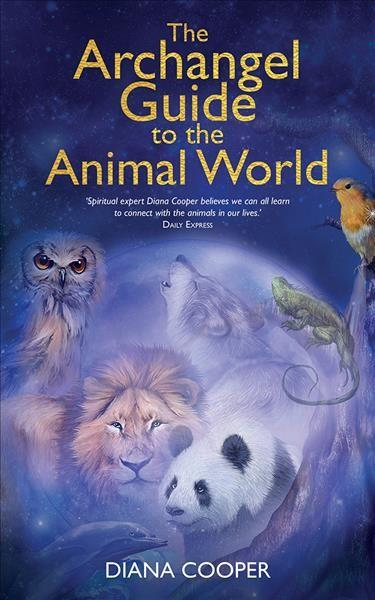 Archangel Guide to the Animal World