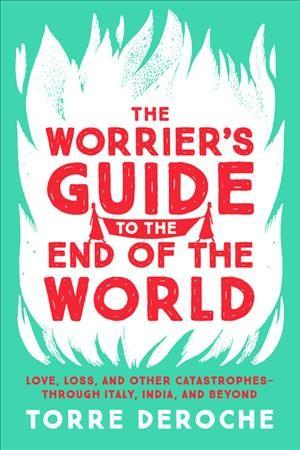 Worrier's Guide to the End of the World