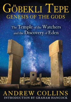Gobekli Tepe : Genesis of the Gods: The Temple of the Watchers and the Discovery of Eden