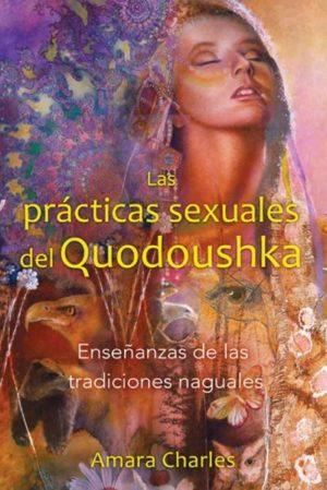 Las prácticas sexuales del Quodoushka / The Sexual Practices of Quodoushka