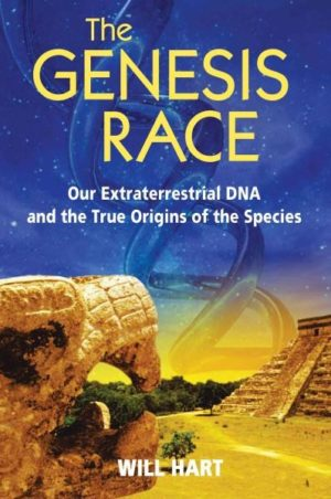 Genesis Race : Our Extraterrestrial DNA and the True Origins of the Species