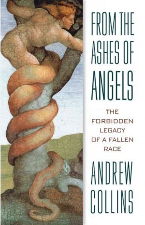From the Ashes of Angels : The Forbidden Legacy of a Fallen Race
