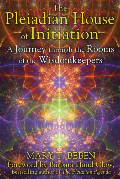 Pleiadian House of Initiation : A Journey Through the Rooms of the Wisdomkeepers