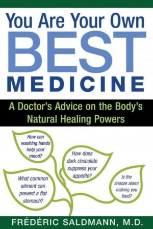 You Are Your Own Best Medicine : A Doctor's Advice on the Body's Natural Healing Powers