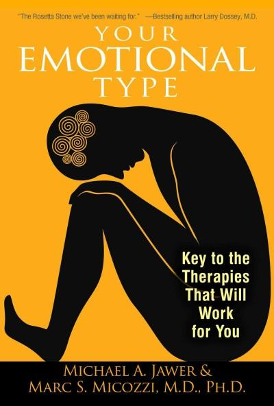 Your Emotional Type : Key to the Therapies That Will Work for You