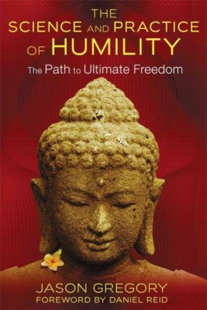Science and Practice of Humility : The Path to Ultimate Freedom