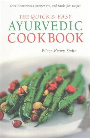 Quick & Easy Ayurvedic Cookbook
