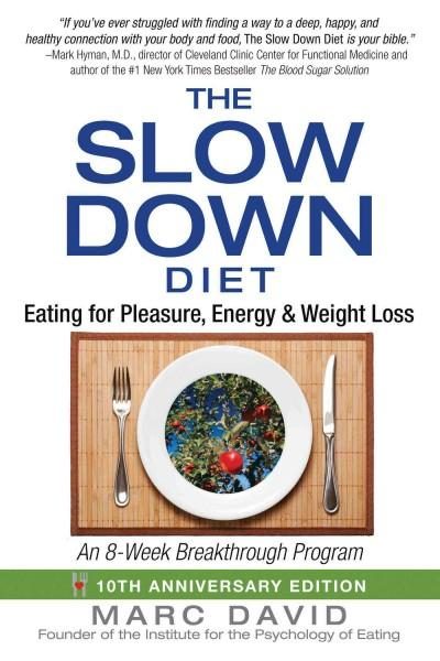 Slow Down Diet : Eating for Pleasure, Energy, and Weight Loss