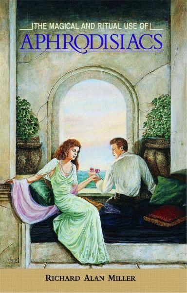 Magical and Ritual Use of Aphrodisiacs