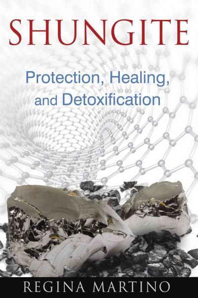 Shungite : Protection, Healing, and Detoxification