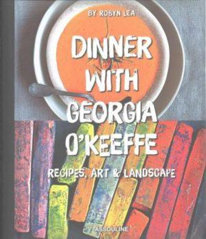 Dinner With Georgia O'keefe