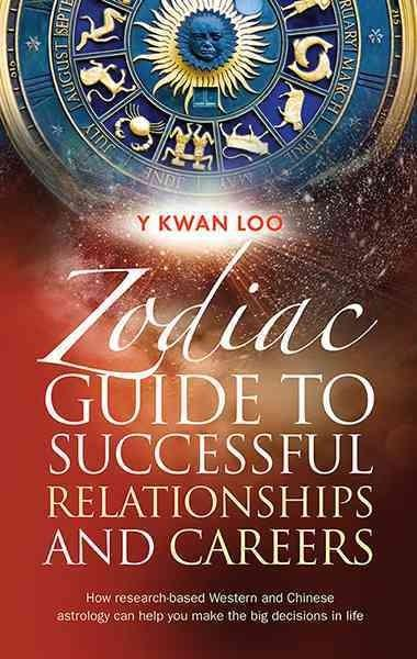 Zodiac Guide to Successful Relationships and Careers