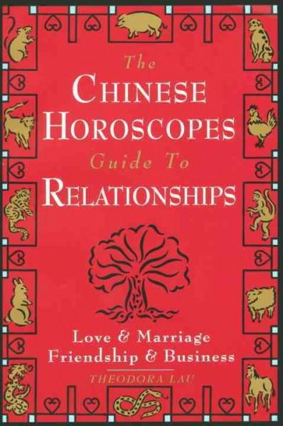 Chinese Horoscopes Guide to Relationships