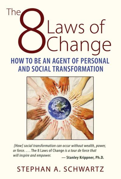 8 Laws of Change : How to Be an Agent of Personal and Social Transformation