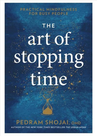 The Art of Stopping Time by Pedram Shojai book cover